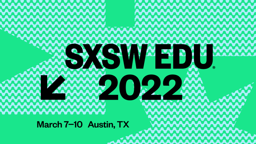 SXSW EDU Conference Agile World Education through Shared Experience